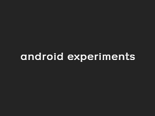 Google's Android Experiments Site to Feature Innovative Apps for Android