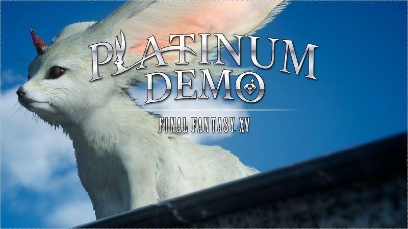 Final Fantasy XV Platinum Demo Left Us Surprised