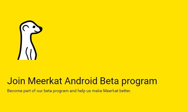 Meerkat Live Streaming App Now Available for Android in Public Beta